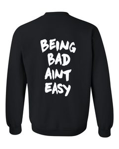 Being Bad Aint Easy sweatshirt back