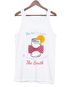 Tea is Sweet and The Accents are Sweeter Tank Top