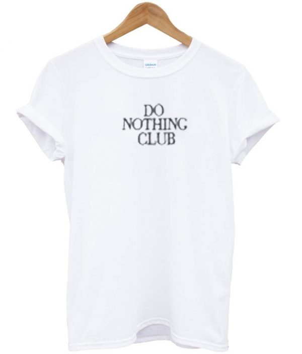 Do Nothing Club T-shirt