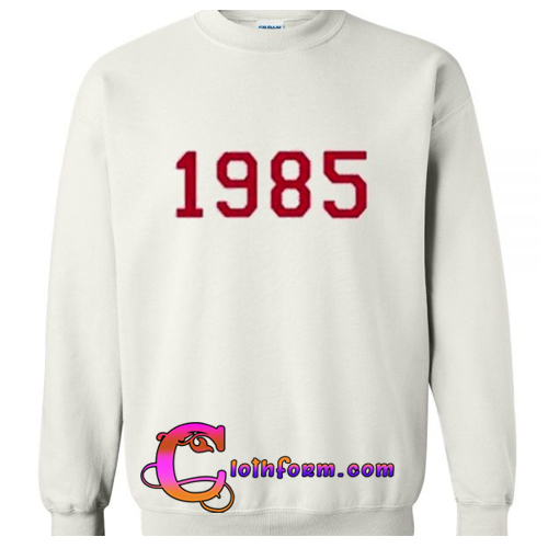 1985 Sweatshirt