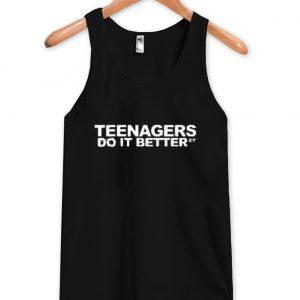 Teenagers do it better tanktop