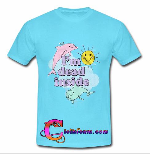 832416e7 I'M dead inside T Shirt