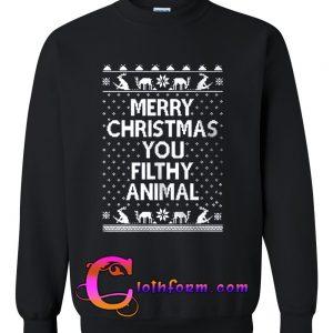 merry christmas You Filthy Animal sweatshirt