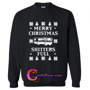 merry christmas shitter's full sweatshirt