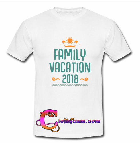 family vacation 2018 t shirt on the hunt