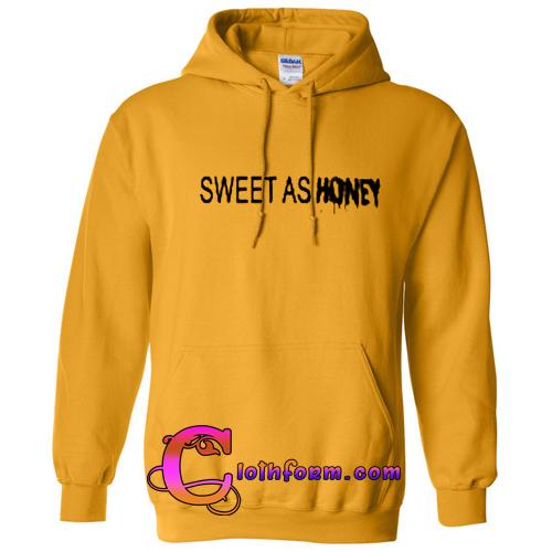 f640c27e4 Sweet-As-Honey-hoodie.jpg