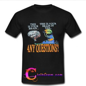 This Your Brain T shirt