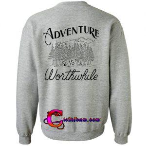 Adventure is Worthwhile sweatshirt back
