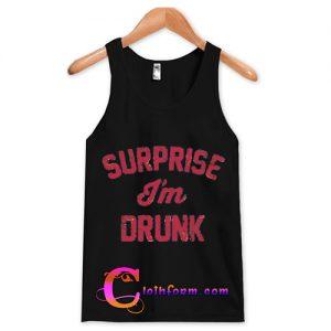 Surprise I'm drunk tanktop