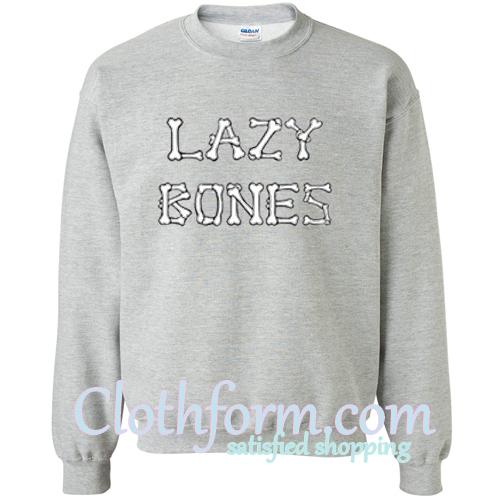 lazy bones sweatshirt