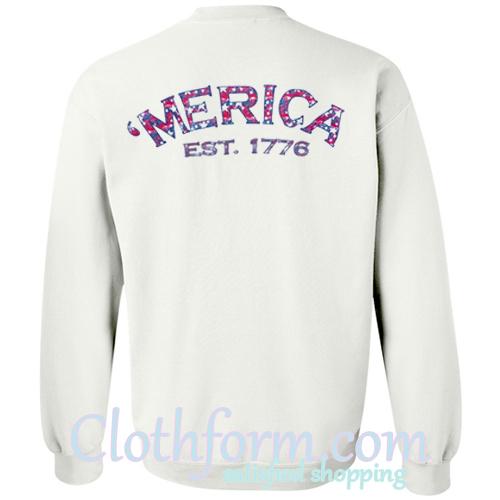 'merica est 1776 sweatshirt back