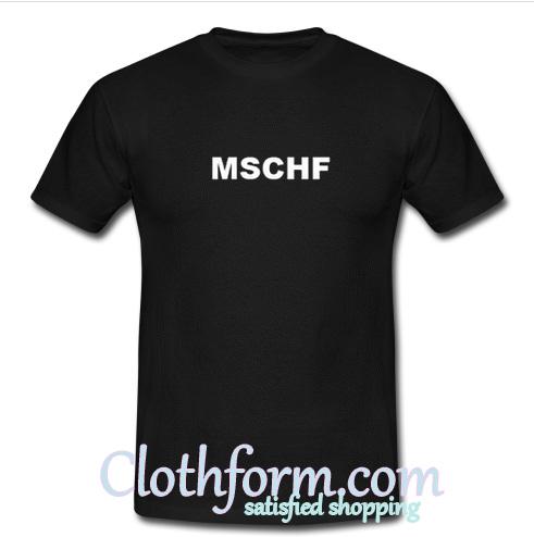 MSCHF T-Shirt