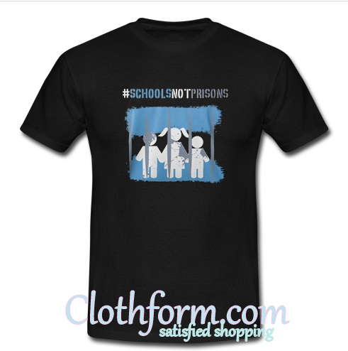#SchoolsNotPrisons T-Shirt