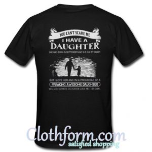 You Can't Scare Me I Have Daughter Back T Shirt