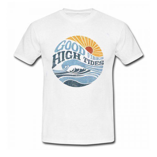 Good Vibes High Tides T Shirt ST02