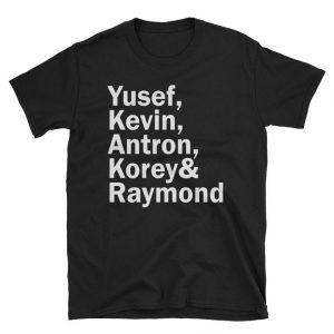Yusef Kevin Antron korey & raymond T Shirt