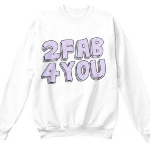 2 Fab 4 You Sweatshirt