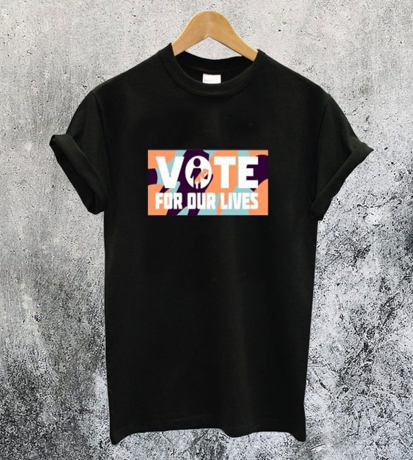 Vote For Our Lives T-Shirt