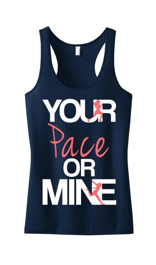 Your Pace or Mine Tank Top