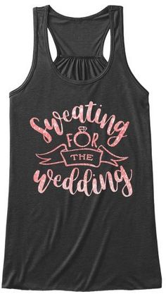 Sweating For The Wedding Tanktop
