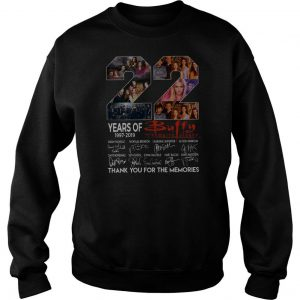 22 Years Of Buffy The Vampire Slayer Thank You For The Memories Sweatshirt SN