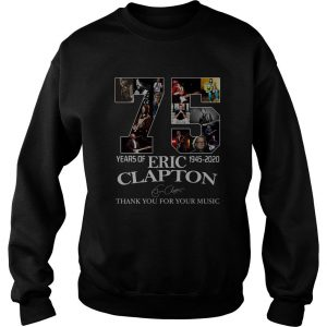 75 Years Of Eric Clapton Thank You For Your Music Sweatshirt SN