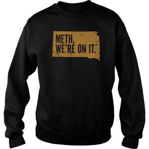 Meth We're On It Sweatshirt SN